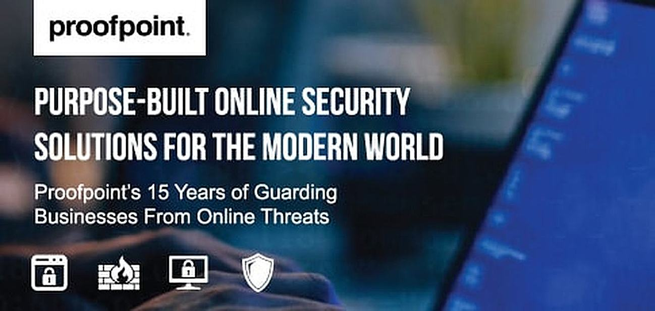 Proofpoint: 15 Years of Guarding Businesses from Online Threats With Comprehensive, Purpose-Built Security Solutions for the Modern World