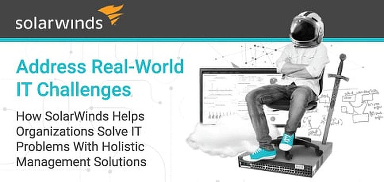 How SolarWinds Helps Organizations Address Real-World IT Challenges Through Holistic Management Solutions and a Global Tech Community
