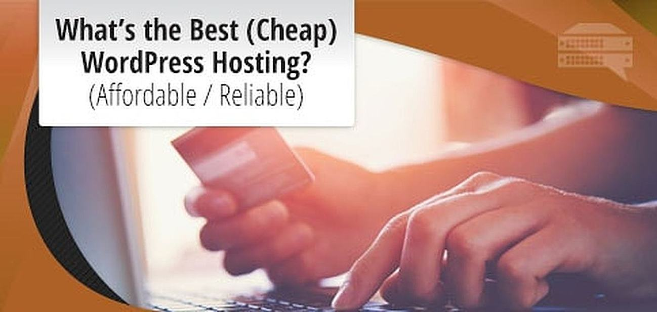 7 Best Reliable & Cheap WordPress Hosting Services (2018)