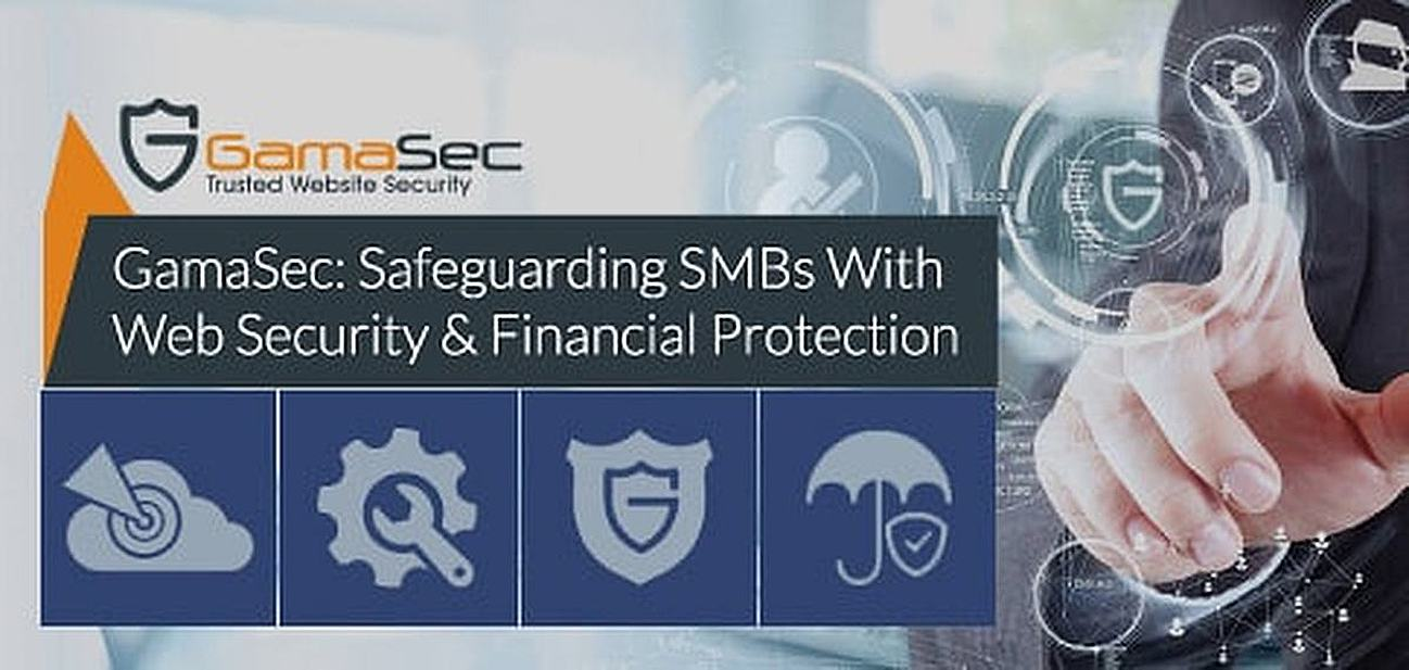 An Industry First: How GamaSec Has Married Comprehensive Web Security and Financial Insurance to Safeguard SMBs and Their Assets Online