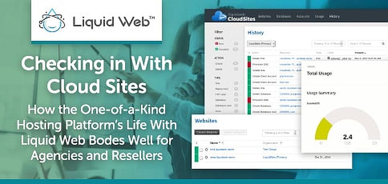 Checking in With Cloud Sites™ — How the One-of-a-Kind Hosting Platform's Life With Liquid Web Bodes Well for Agencies and Resellers