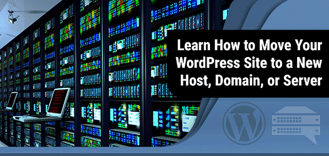 2019 Guide: How to Move a WordPress Site to a New Host (3 Steps)
