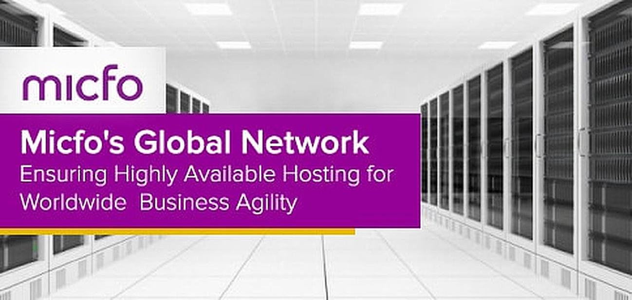 Micfo's global network ensures highly available hosting for worldwide business agility