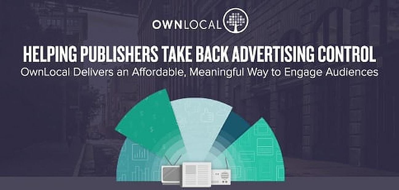 OwnLocal: Helping Publishers Take Back Advertising Control While Delivering an Affordable, Meaningful Way for Businesses to Engage Audiences