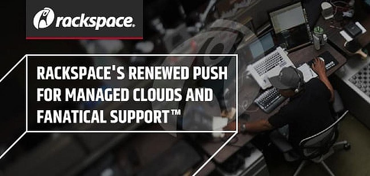 Rackspace CTO John Engates: How Fanatical Support™ and Managed Cloud Services Help Businesses Move Faster With Fewer Mistakes