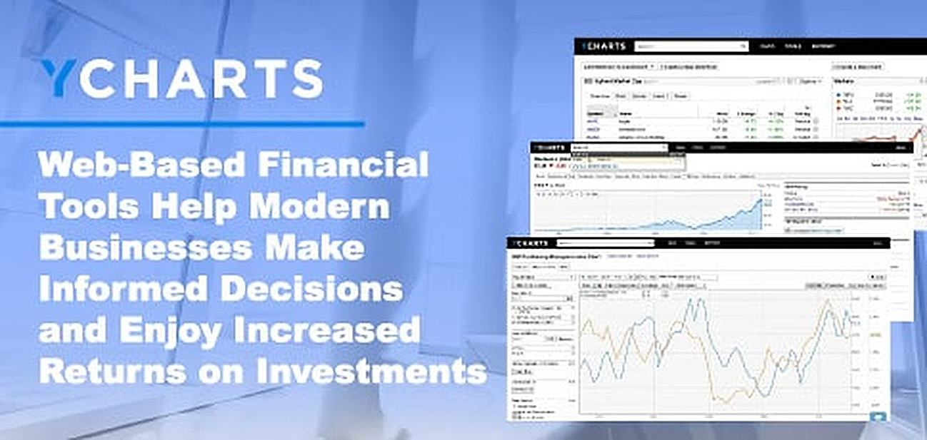 YCharts: Web-Based Financial Tools To Help Modern Business Professionals Make Informed Decisions and Enjoy Increased Returns on Investments