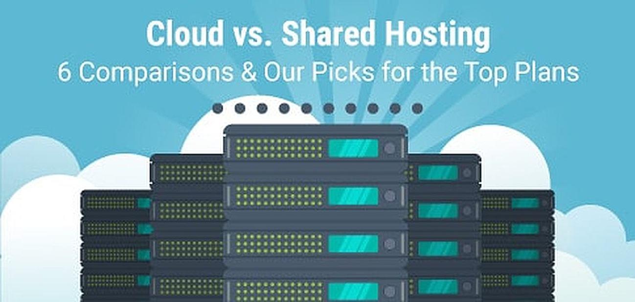 Cloud Hosting vs. Shared Hosting — 6 Comparisons & Our 2018 Picks