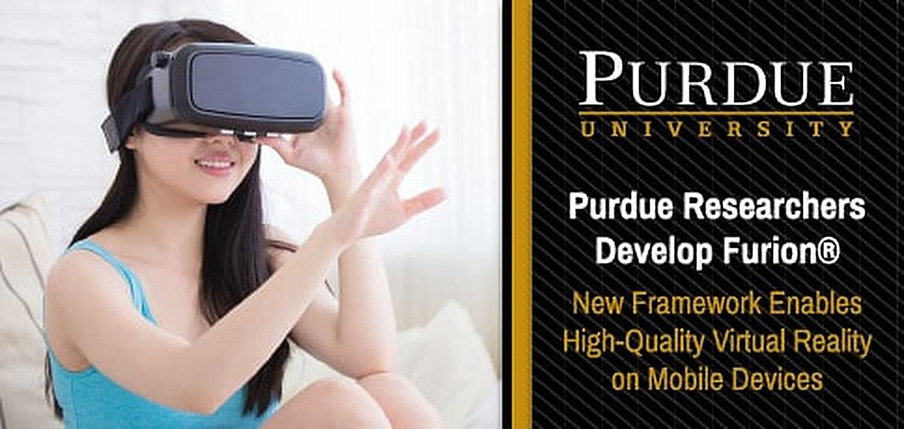 Purdue Researchers Develop Furion® — A New VR Framework Enabling High-Quality Virtual Reality on Mobile Devices