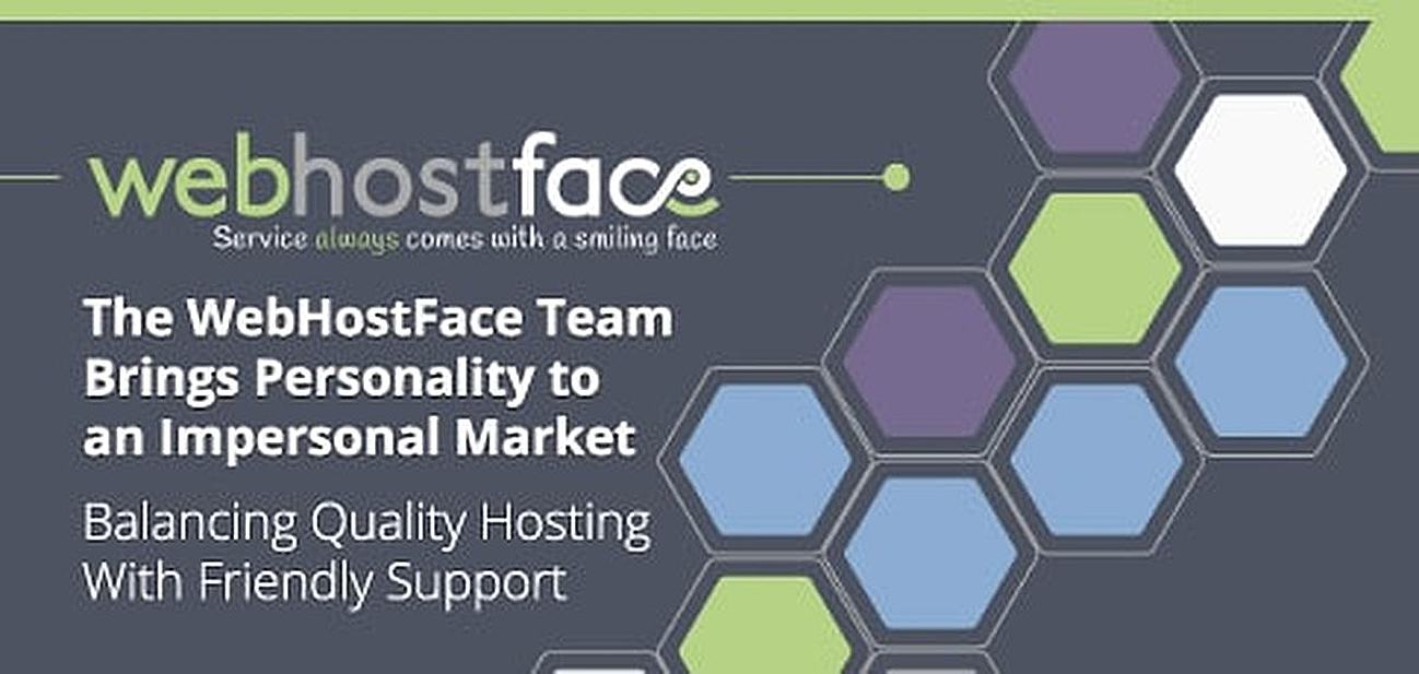 The WebHostFace Team Brings Personality to an Impersonal Market — Balancing Quality Hosting Services with Friendly Support