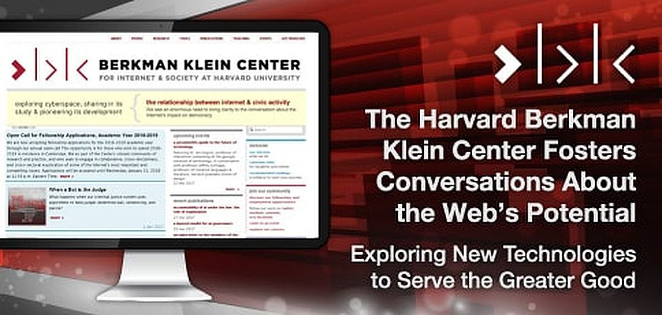 The Harvard Berkman Klein Center Fosters Conversations About the Web's Potential — Exploring New Technologies to Serve the Greater Good