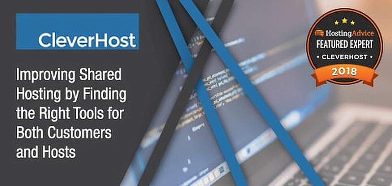 2018 Featured Expert CleverHost — Improve Shared Hosting Experiences by Finding the Right Technologies for Both Customers and Hosts