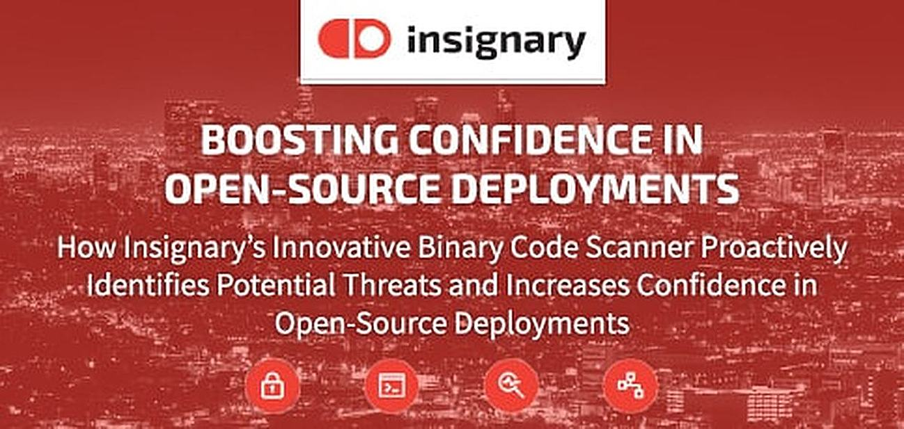 How Insignary's Innovative Binary Code Scanner Proactively Identifies Potential Threats and Increases Confidence in Open-Source Deployments