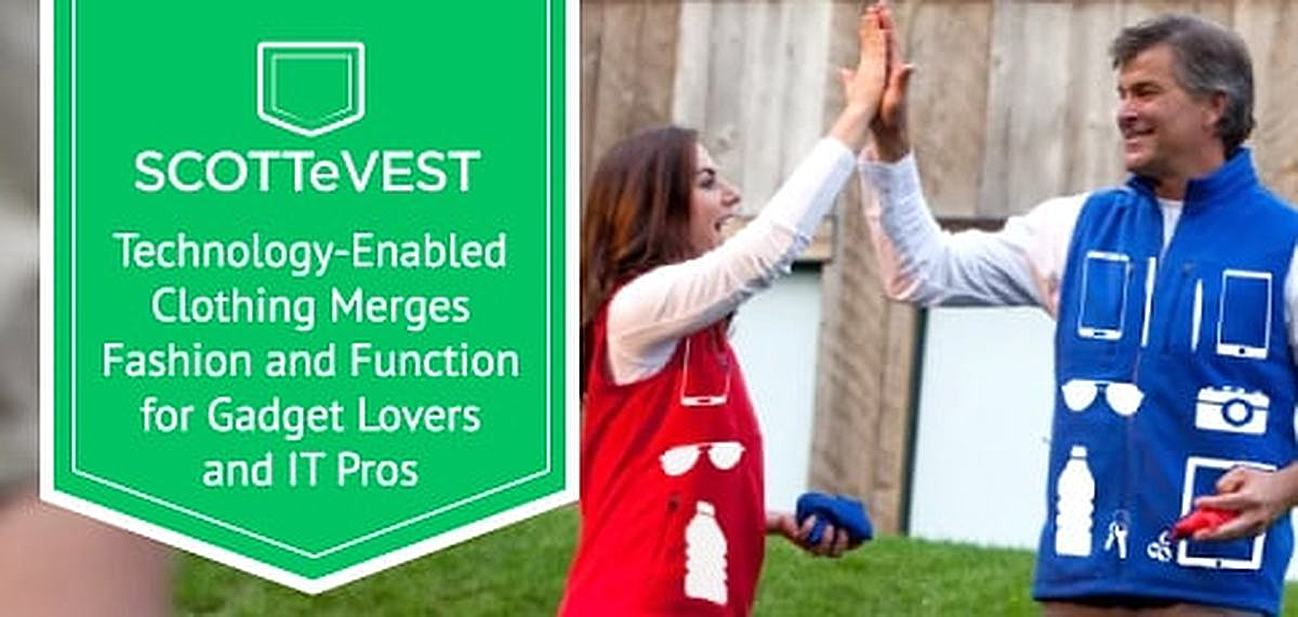 SCOTTeVEST: A Full Line of Technology-Enabled, Intelligent Clothing Merges Fashion and Function for Gadget Lovers and IT Professionals