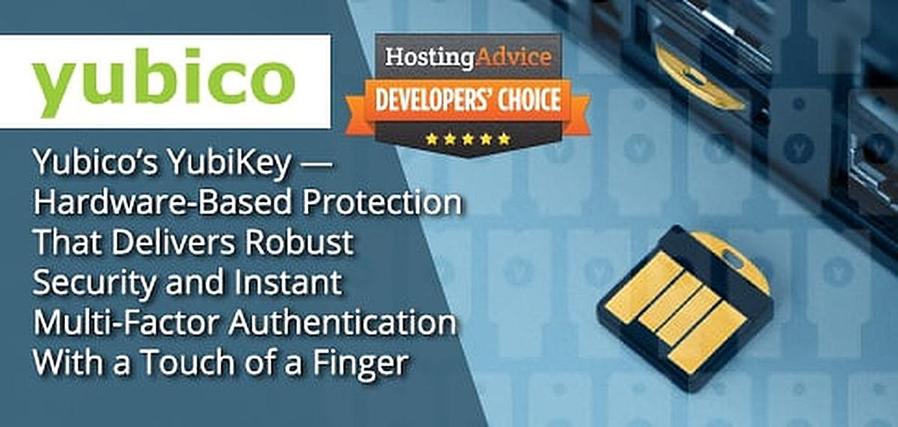 Yubico's YubiKey — Hardware-Based Protection That Delivers Robust Security and Instant Multi-Factor Authentication With a Touch of a Finger