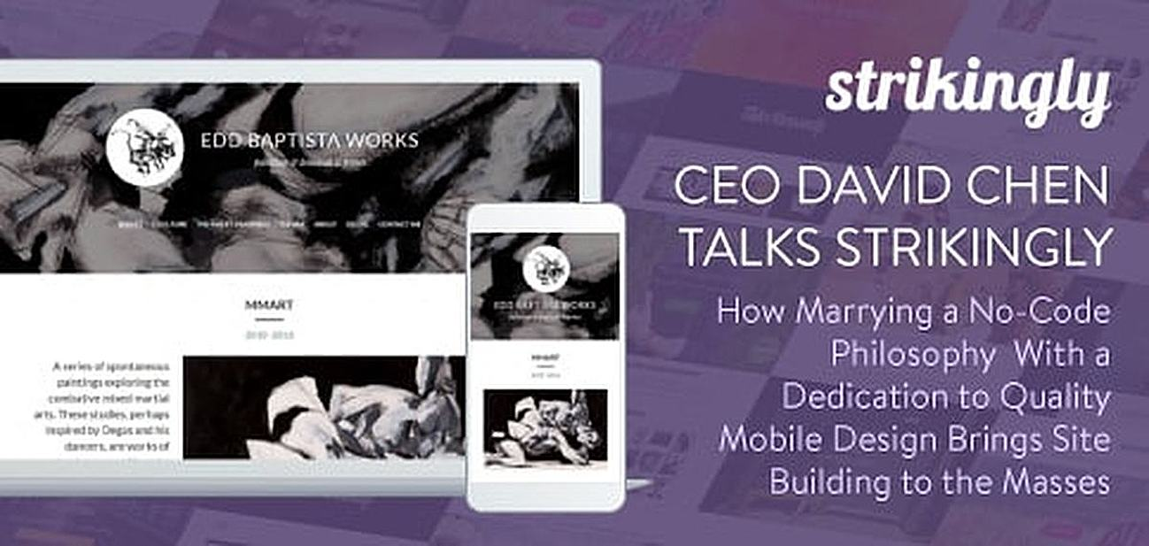 CEO David Chen Talks Strikingly — How Marrying a No-Code Philosophy With a Dedication to Quality Mobile Design is Bringing Site Building to the Masses