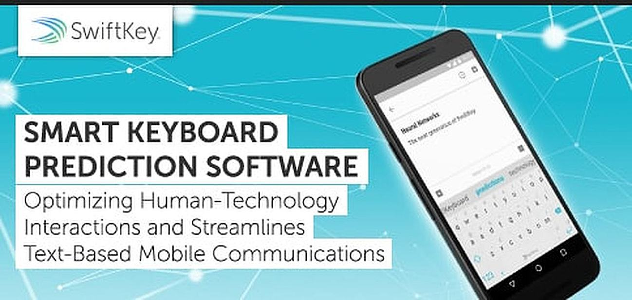 Smart Keyboard Prediction Software SwiftKey Optimizes Human-Technology Interactions and Streamlines Text-Based Mobile Communications
