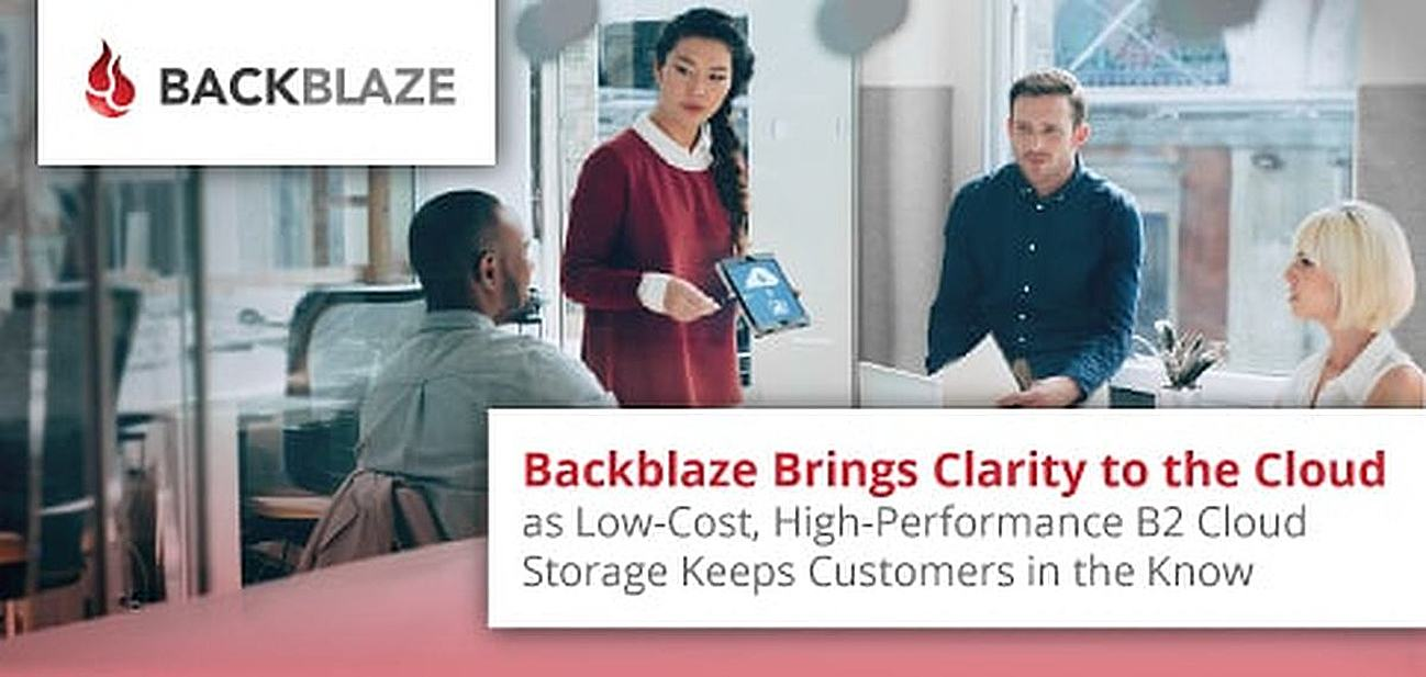 Backblaze's Low-Cost, High-Performance B2 Cloud Storage Shines