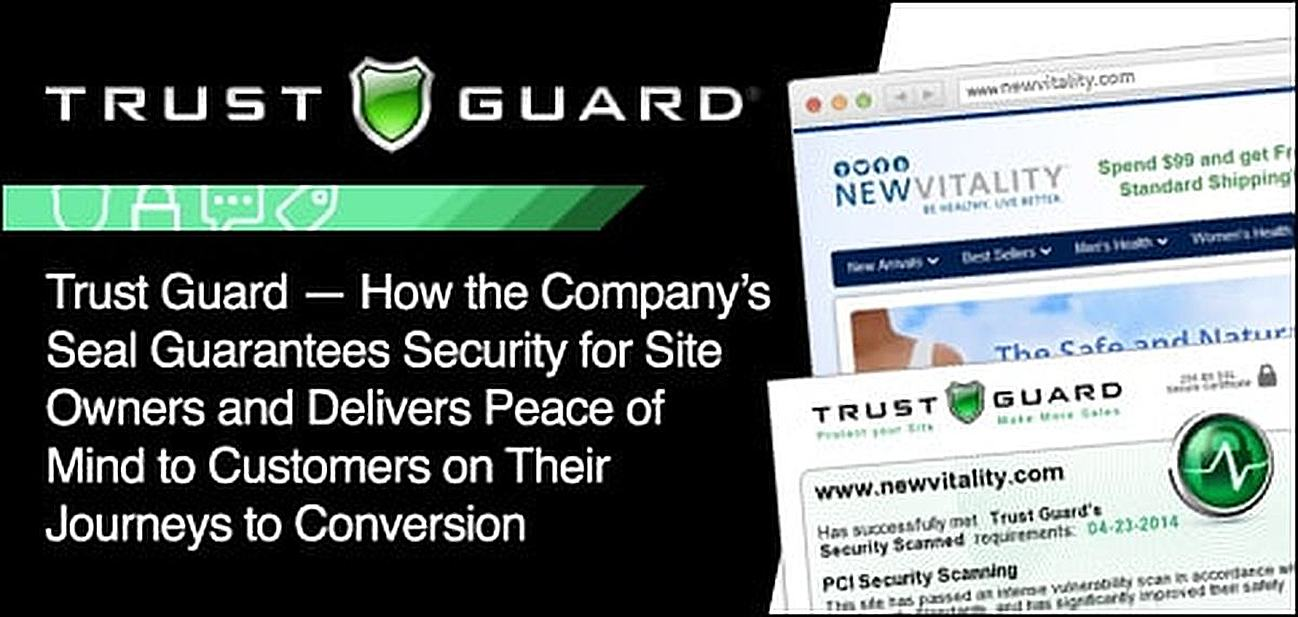 Trust Guard's Security Seal Guarantees an Increase in Conversion for Site Owners and Delivers Peace of Mind and Consumer Trust to Online Customers