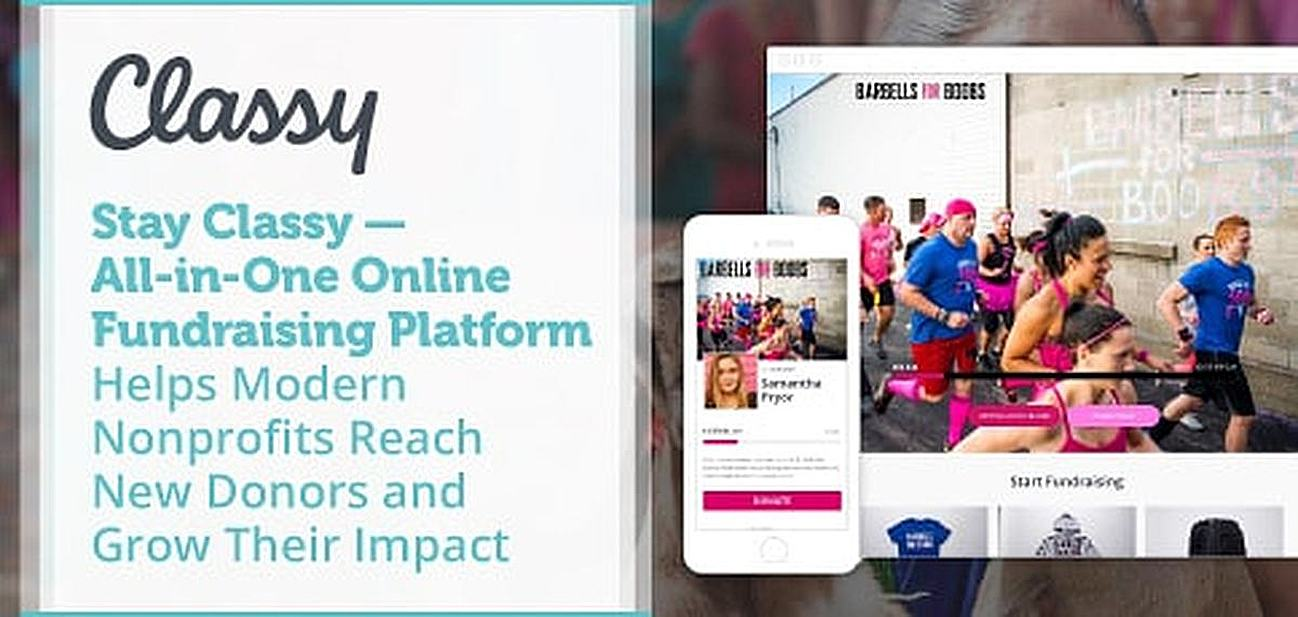 Stay Classy — All-in-One Online Fundraising Platform Helps Modern Nonprofits Reach New Donors and Grow Their Impact