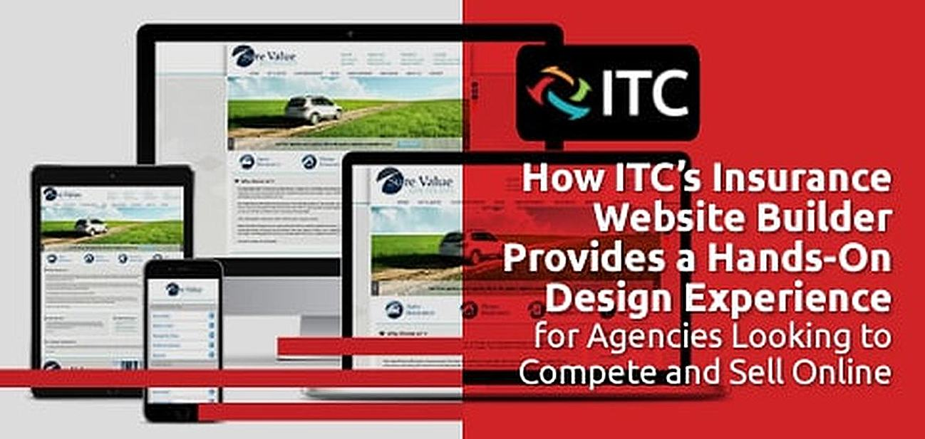 ITC's Insurance Website Builder Provides a Hands-On Design Experience