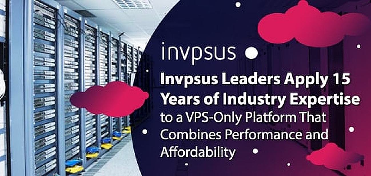 Invpsus Leaders Apply 15 Years of Industry Expertise to a VPS-Only Platform That Combines Performance and Affordability