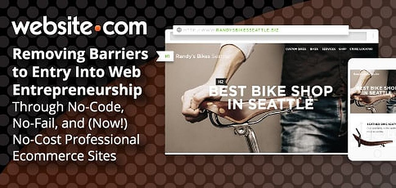 Website.com — Removing Barriers to Entry Into Web Entrepreneurship Through No-Code, No-Fail, and (Now!) No-Cost Professional eCommerce Sites