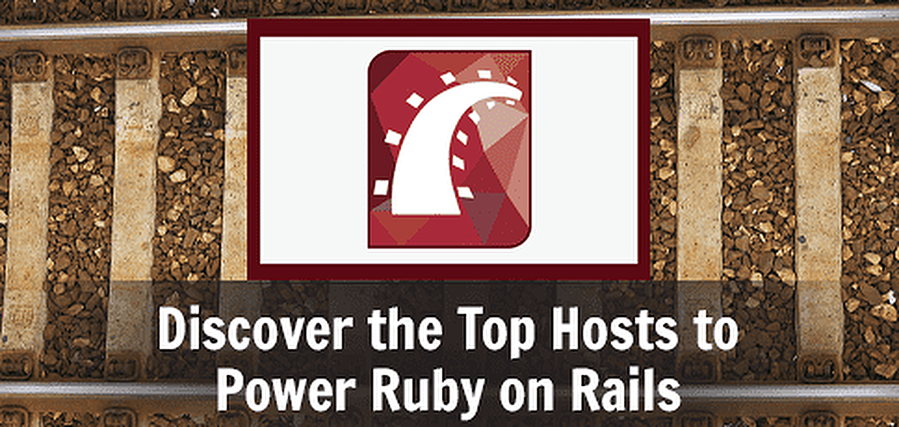 15 Best Ruby on Rails Hosting (2018) — Shared, Cloud, Cheap, Free