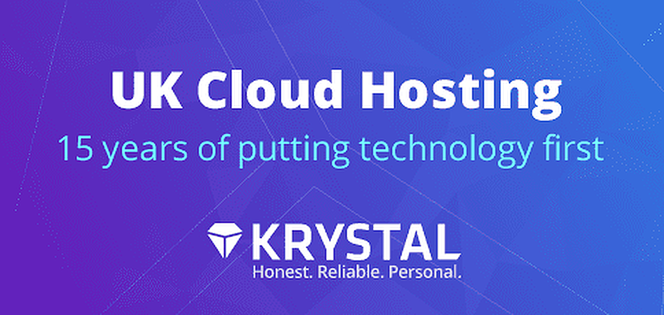 UK Cloud Hosting With Krystal — 15 Years of Putting Technology First by Offering Superior Speed, Support, and Security