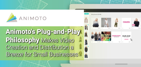Animoto's Plug-and-Play Philosophy Makes Video Creation and Distribution a Breeze for Small Businesses