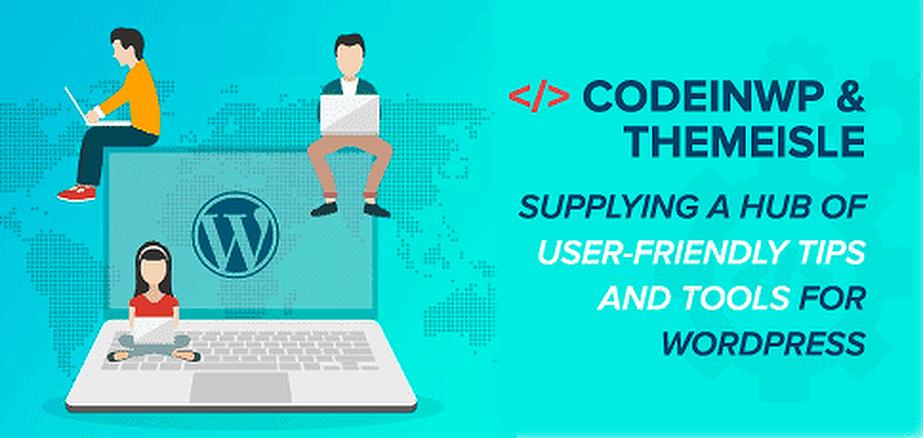 CodeinWP and ThemeIsle Serve Up Tips and Tools for Developers, Bloggers, and Freelancers Looking to Create in WordPress