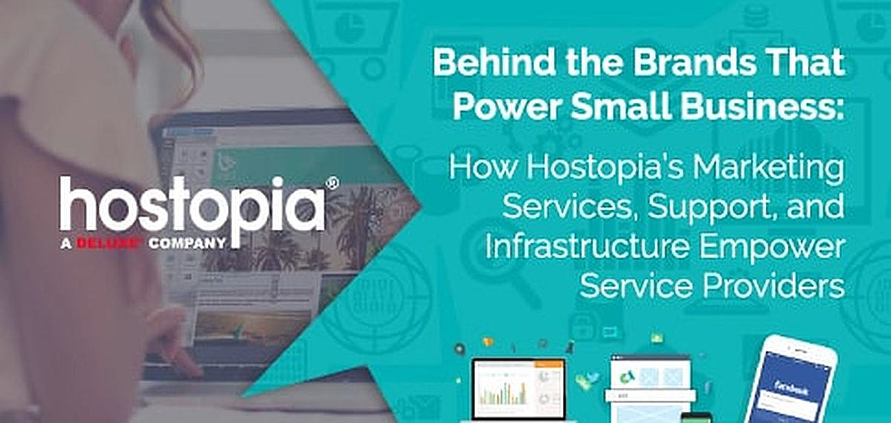 Behind the Brands That Power Small Business: How Hostopia's Marketing Services, Support, and Infrastructure Empower Service Providers