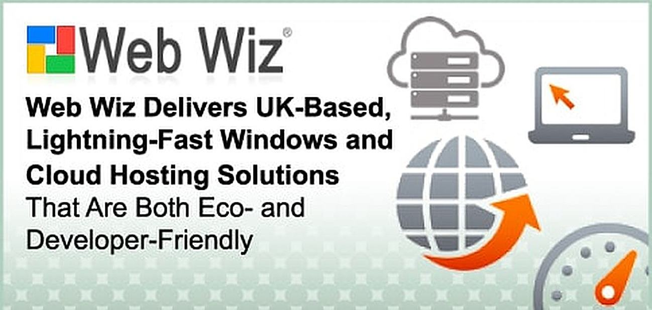 Web Wiz Delivers UK-Based, Lightning-Fast Windows and Cloud Hosting Solutions That Are Both Eco- and Developer-Friendly