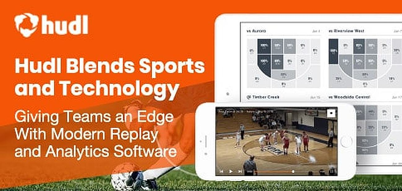 Hudl Blends Sports and Technology to Give Teams a Competitive Edge With Sophisticated Replay and Analytics Software