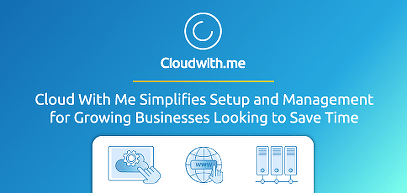Cloud With Me Simplifies Cloud Setup and Management for Growing Businesses Looking to Save Time and Avoid Tech Headaches