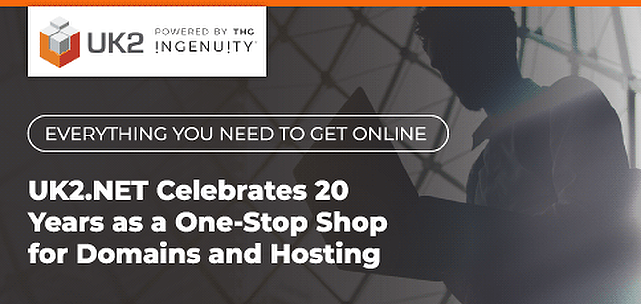 Everything You Need to Get Online: UK2.NET Celebrates 20 Years of Domains and Hosting by Sharing Online Business Success