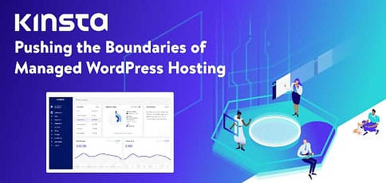 Pushing Industry Boundaries: Kinsta's Fresh Take on Managed WordPress Hosting Delivers Speed, Security, and Expert Support