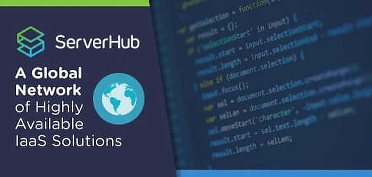 Don't Break the Bank: ServerHub Provides Businesses of All Sizes a Global Network of Affordable, Highly Available IaaS Solutions