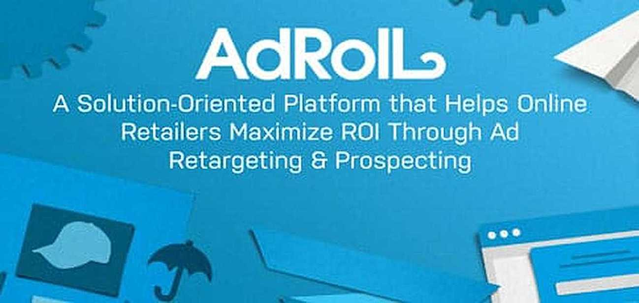 AdRoll: A Solution-Oriented Platform that Helps Online Retailers Maximize ROI Through Ad Retargeting & Prospecting