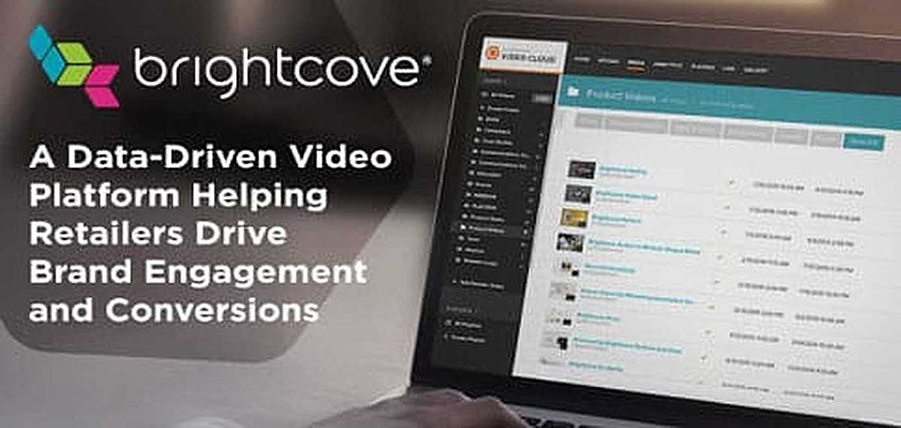 Brightcove: A Data-Driven Video Platform Helping Retailers Drive Brand Engagement and Conversions