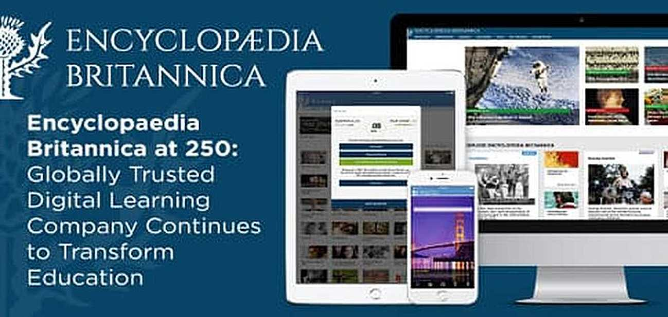 Encyclopaedia Britannica at 250 — Globally Trusted Digital Learning Company Continues to Transform Education