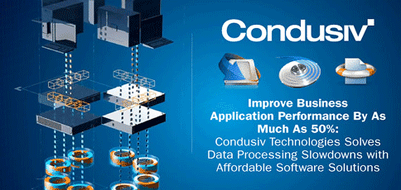 Improve Business Application Performance By As Much As 50%: Condusiv Technologies Solves Data Processing Slowdowns with Affordable Software Solutions