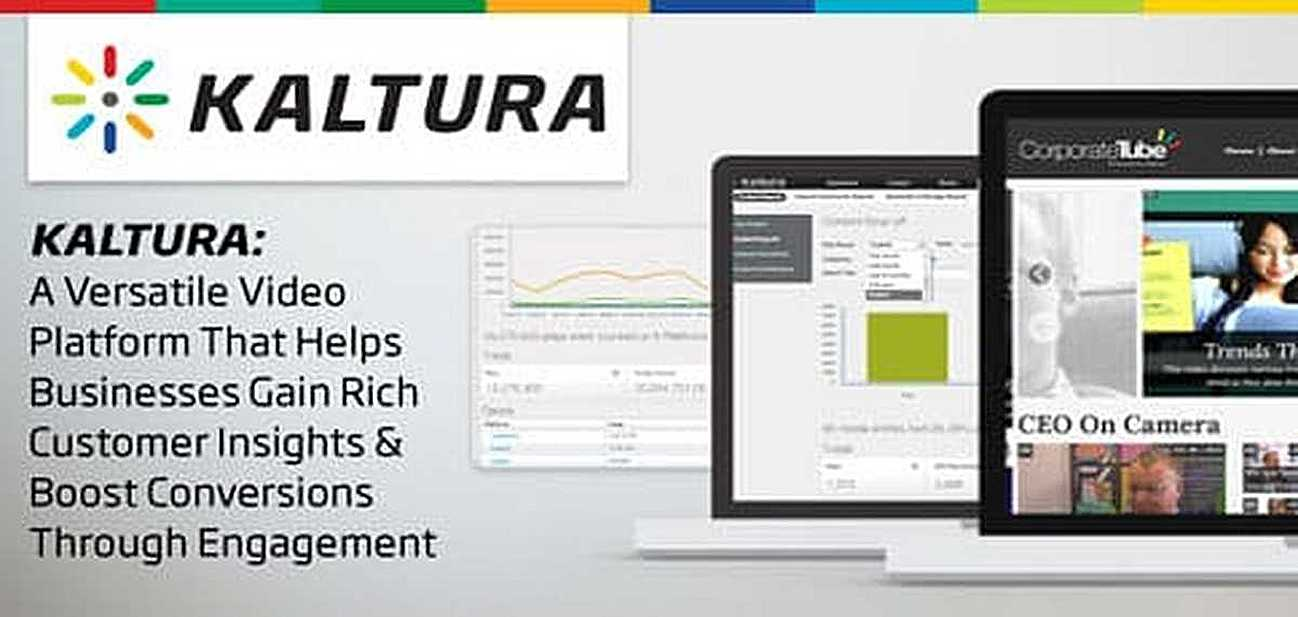 Kaltura: A Versatile Video Platform That Helps Businesses Gain Rich Customer Insights & Boost Conversions Through Engagement