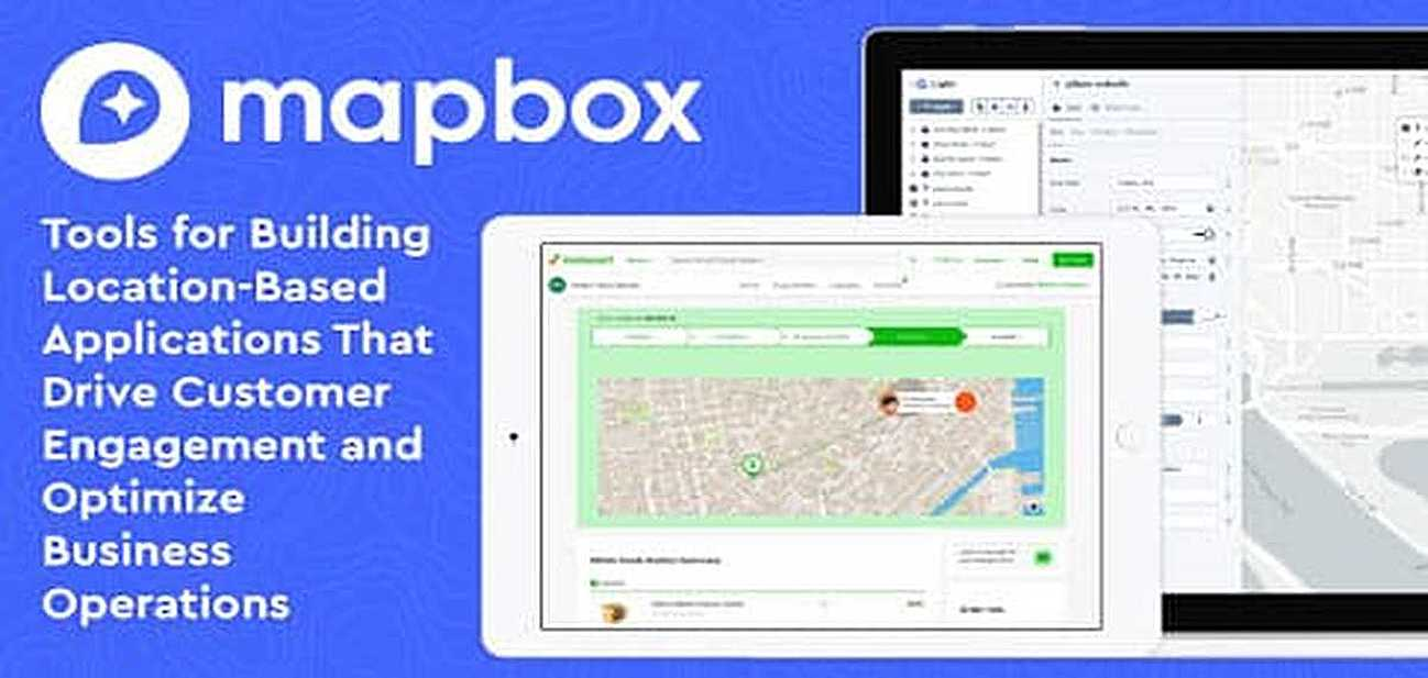 Mapbox: Tools for Building Location-Based Applications That Drive Customer Engagement and Optimize Business Operations