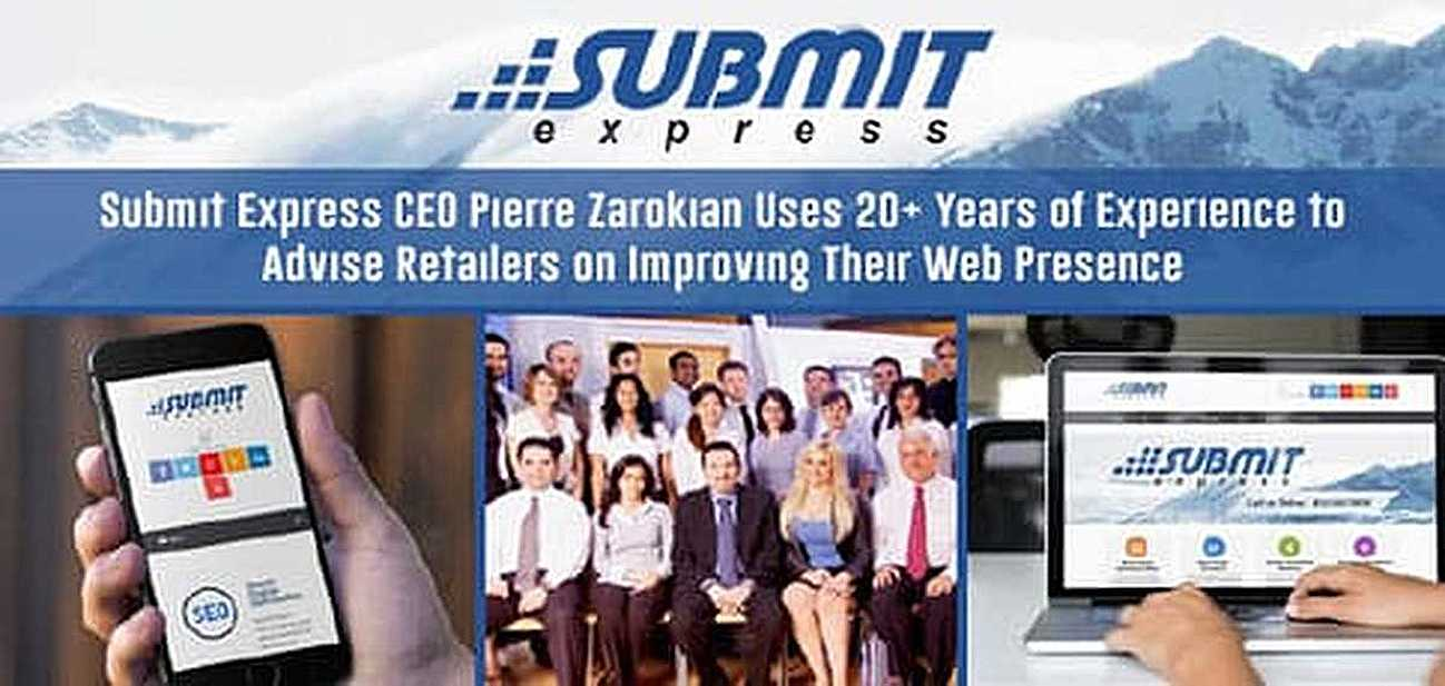 Submit Express CEO Pierre Zarokian Uses 20+ Years of Experience to Advise Retailers on Improving Their Web Presence
