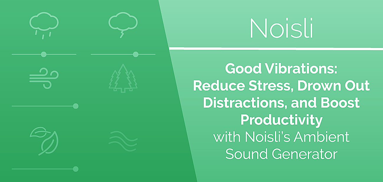 Good Vibrations: Reduce Stress, Drown Out Distractions, and Boost ...