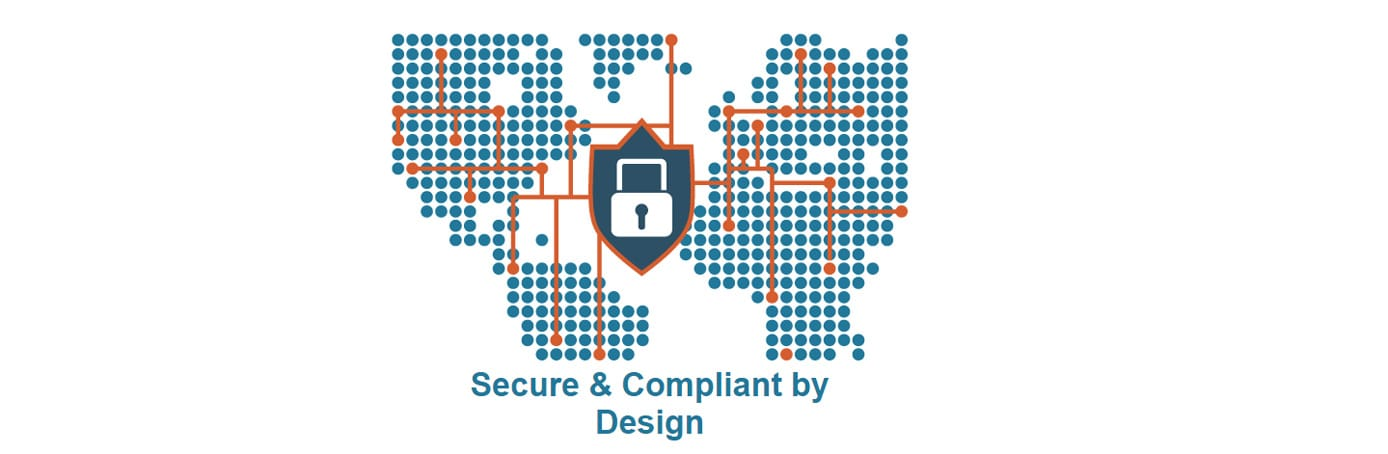 Secure and compliant by design