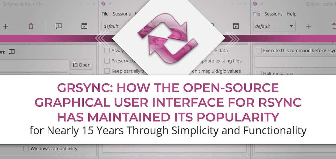 Grsync: How the Open-Source Graphical User Interface for